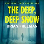 The Deep, Deep Snow by  Brian Freeman audiobook