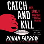 Catch and Kill by  Ronan Farrow audiobook