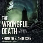 The Wrongful Death by  Kenneth B. Andersen audiobook