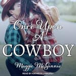 Once Upon a Cowboy by  Maggie McGinnis audiobook
