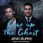 Give Up The Ghost by  Jenn Burke audiobook