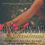 A Game-Changing Christmas by  Stephanie Nicole Norris audiobook