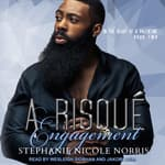 A Risque Engagement by  Stephanie Nicole Norris audiobook