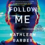 Follow Me by  Kathleen Barber audiobook