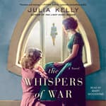 The Whispers of War by  Julia Kelly audiobook