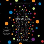 The Hidden Girl and Other Stories by  Ken Liu audiobook