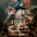 Heaven and Hell by  Bart D. Ehrman audiobook