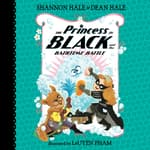The Princess in Black and the Bathtime Battle by  Shannon Hale audiobook