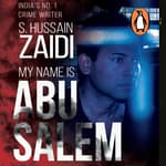My Name is Abu Salem by  S. Hussain Zaidi audiobook