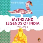 Myths and Legends of India Vol. 2 by  William Radice audiobook