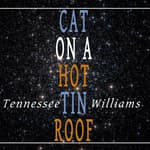 Cat on a Hot Tin Roof by  Tennessee Williams audiobook