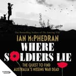 Where Soldiers Lie by  Ian McPhedran audiobook