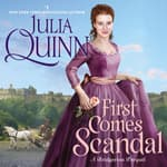 First Comes Scandal by  Julia Quinn audiobook