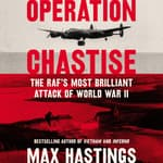 Operation Chastise by  Sir Max Hastings audiobook