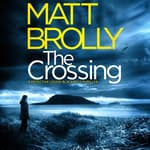 The Crossing by  Matt Brolly audiobook