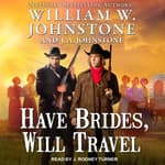 Have Brides, Will Travel by  J. A. Johnstone audiobook