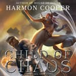 Child of Chaos by  Harmon Cooper audiobook