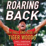 Roaring Back by  Curt Sampson audiobook