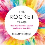 The Rocket Years by  Elizabeth Segran audiobook