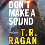 Don't Make a Sound by  T. R. Ragan audiobook