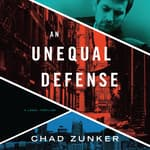 An Unequal Defense by  Chad Zunker audiobook