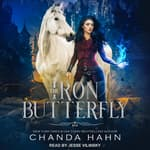 The Iron Butterfly by  Chanda Hahn audiobook