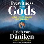 Eyewitness to the Gods by  Erich von Däniken audiobook