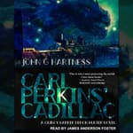 Carl Perkins' Cadillac by  John G. Hartness audiobook