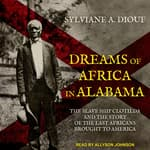 Dreams of Africa in Alabama by  Sylviane A. Diouf audiobook