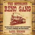 The Notorious Reno Gang by  Rachel Dickinson audiobook
