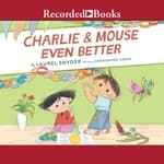 Charlie & Mouse Even Better by  Laurel Snyder audiobook