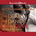 The Deal, the Dance, and the Devil by  Victoria Christopher Murray audiobook