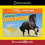 National Geographic Kids Chapters: Horse Escape Artist by  Ashlee Brown Blewett audiobook