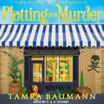 Plotting for Murder by  Tamra Baumann audiobook