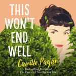 This Won't End Well by  Camille Pagán audiobook