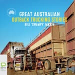 "Great Australian Outback Trucking Stories by  Bill ""Swampy"" Marsh audiobook"