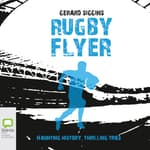 Rugby Flyer by  Gerard Siggins audiobook