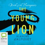 The Young Lion by  Blanche d'Alpuget audiobook