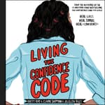 Living the Confidence Code by  Katty Kay audiobook
