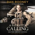 A Patriot's Calling by  Lieutenant Colonel Dan Rooney audiobook