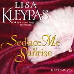 Seduce Me at Sunrise by  Lisa Kleypas audiobook