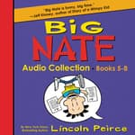 Big Nate Audio Collection: Books 5-8 by  Lincoln Peirce audiobook
