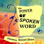 Power Of The Spoken Word by  Florence Scovel Shinn audiobook