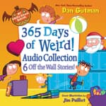 My Weird School Special: 365 Days of Weird! Audio Collection by  Dan Gutman audiobook