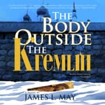 The Body outside the Kremlin by  James L. May audiobook