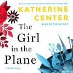 The Girl in the Plane by  Katherine Center audiobook