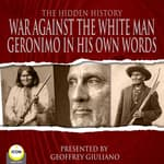 War Against The White Man - Geronimo The Hidden History by  Geronimo audiobook
