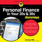 Personal Finance in Your 20s and 30s For Dummies by  Eric Tyson, MBA audiobook