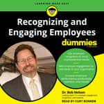 Recognizing and Engaging Employees for Dummies by  Bob Nelson PhD audiobook