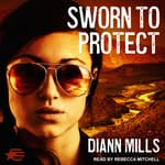 Sworn to Protect by  DiAnn Mills audiobook